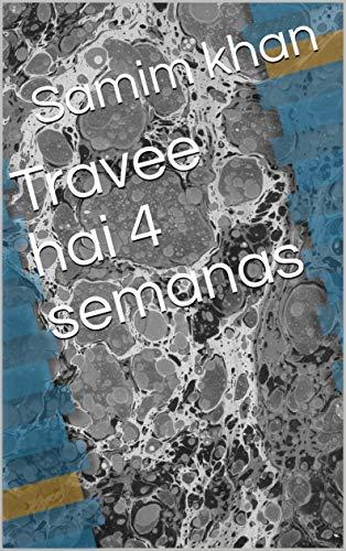 Travee hai 4 semanas (Galician Edition)