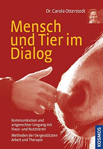 Mensch und Tier im Dialog: Kommunikation und artgerechter Umgang mit Haus- und Nutztieren Methoden der tiergestützten Arbeit und Therapie