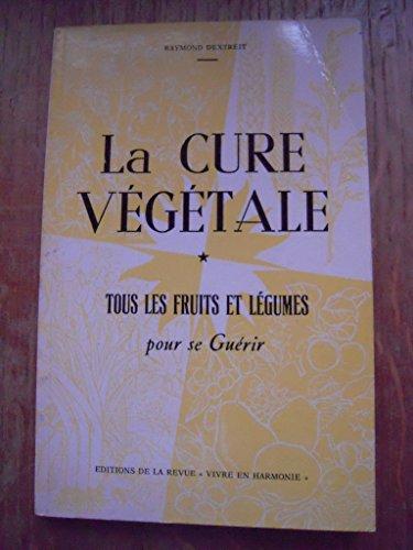 La cure végétale - tous les fruits et légumes pour se guérir