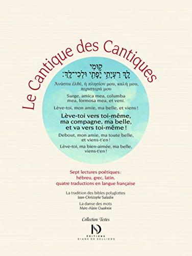 Le cantique des Cantiques, dition polyglotte - 7 lectures potiques : hbreu, grec, latin et quatre