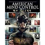 American Mind Control: MK Ultra by -