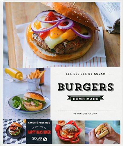 Burgers homemade - Les délices de Solar par  Véronique CAUVIN