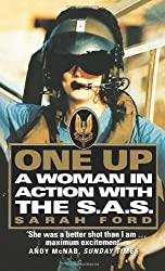 One Up: A Woman in Action with the SAS: A Woman in the SAS by Sarah Ford (2011-07-04)