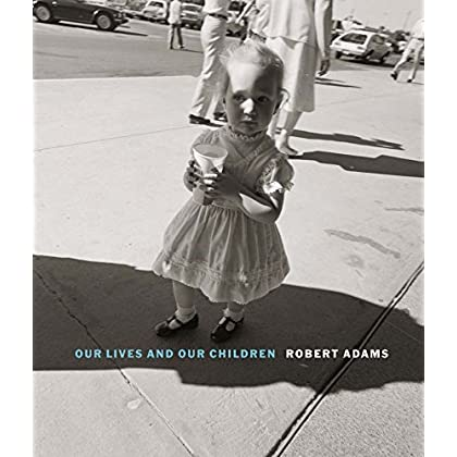 Robert Adams : Our lives and our children: photographs taken near the rocky flats nuclear weapons plan