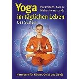 Yoga im täglichen Leben. Das System.