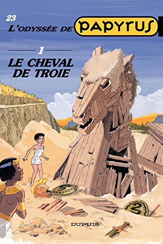 Papyrus - Tome 23 - LE CHEVAL DE TROIE(ODYSSEE 1) (French Edition ...