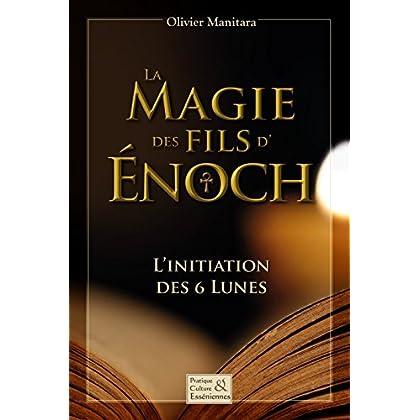 La magie sacrée des Fils d'Enoch: Initiation à la prêtrise (Pratique culture esséniennes )