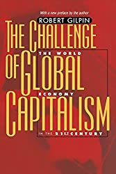 The Challenge of Global Capitalism: The World Economy in the 21st Century by Robert Gilpin (2002-02-10)