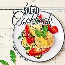 Easy Salad Cookbook (Salad Recipes, Salad Cookbook, Salad Dressing Recipes, Salad Dressing Cookbook 1) (English Edition)