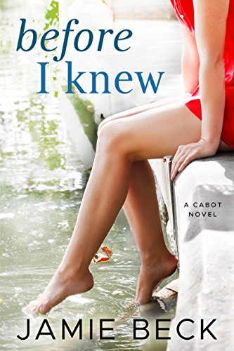 Before I Knew (The Cabots Book 1) by [Beck, Jamie]