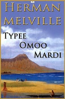 Herman Melville: Typee, Omoo, Mardi (English Edition) par [Melville, Herman]