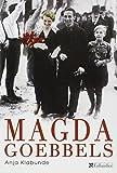 Magda Goebbels - Approche d'une vie - Editions Tallandier - 15/06/2006
