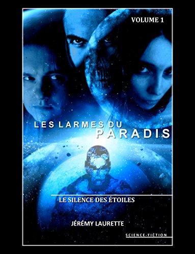 Les Larmes du Paradis - Volume 1 - Le Silence des Etoiles par Jérémy Laurette