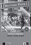 Berliner Platz 2 NEU: Deutsch im Alltag. Glossar Deutsch-Englisch (Berliner Platz NEU)