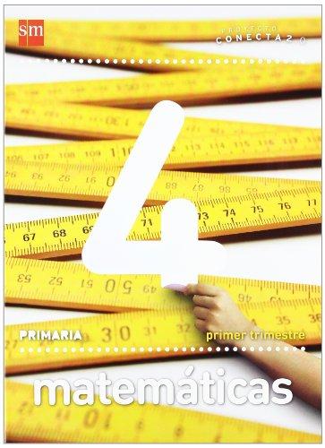 Matemáticas. 4 Primaria. Conecta 2.0. Trimestres - 9788467554571