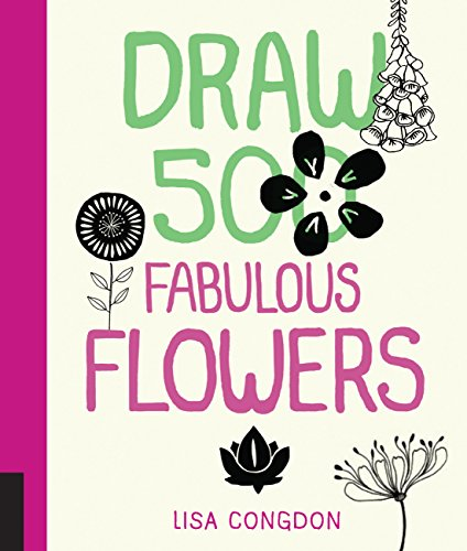 Draw 500 Fabulous Flowers: A Sketchbook for Artists, Designers, and Doodlers por Lisa Congdon
