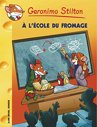 A lécole du fromage (Geronimo Stilton - Romans) (French Edition ...