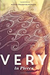 Very in Pieces by Megan Frazer Blakemore (2015-09-29)