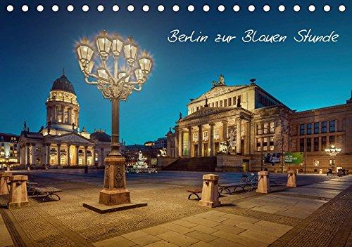 Die Blaue Stunde in Berlin (Tischkalender 2019 DIN A5 quer): Zum Ende des Tages zeigt Berlin noch einmal seine wunderschöne Seite. (Monatskalender, 14 Seiten ) (CALVENDO Orte)
