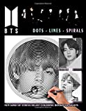 BTS - Dots Lines Spirals Coloring Book: New kind of stress relief coloring book for adults