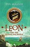 Leon, Band 04: und der Schatz der Ranen - Eva Maaser