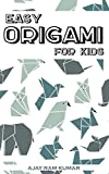 #7: Easy ORIGAMI For Kids : More than 30 Simple Projects.
