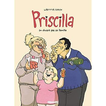 Priscilla: On choisit pas sa famille