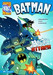 Batman: Arctic Attack (Superheroes) (DC Super Heroes: Batman) by Robert Greenberger (2009-08-20)