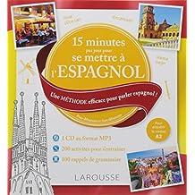 15 minutes par jour pour se remettre à l'espagnol : Une méthode efficace pour parler espagnol ! Pour débutants et faux débutants (1CD audio MP3)