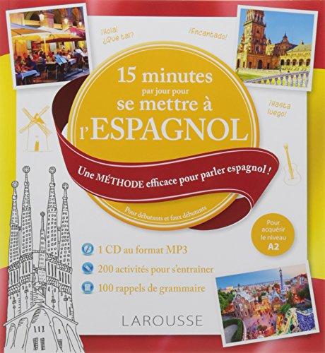 15 minutes par jour pour se mettre à l'espagnol : pour débutants et faux débutants