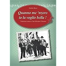 Quanno me 'nzoro io la voglio bella!: Tradizioni canore a San Salvatore Telesino (Italian Edition)