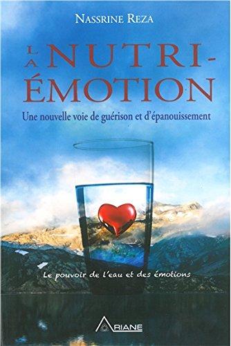 Télécharger La Nutri-Emotion - Equilibre des émotions = Equilibre du corps et de l'alimentation PDF Livre En Ligne