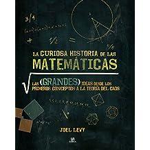 La curiosa historia de las matemáticas : las grandes ideas desde los primeros conceptos a la teoría del caos (Enigmas, Band 1)