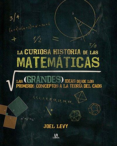 La Curiosa Historia de las Matemáticas, Colección Enigmas por Joel Levy