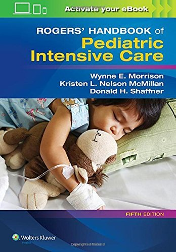 Rogers' Handbook of Pediatric Intensive Care by Donald H. Shaffner MD (2016-10-19)