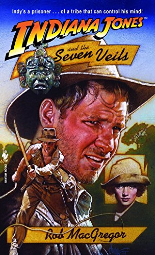 Indiana Jones and the Seven Veils (A Bantam Falcon book) por Rob MacGregor