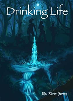 Drinking Life (Keeper of the Water Book 1) (English Edition) von [George, Kevin]