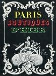 Paris, boutiques d'hier : Mus�e des a...