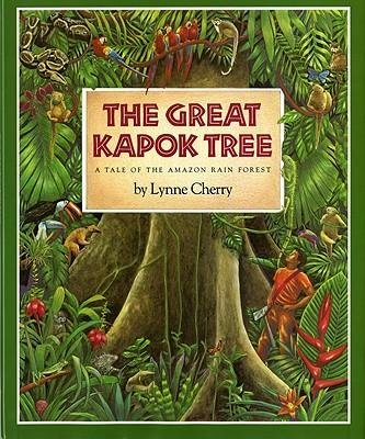 By Cherry, Lynne ( Author ) [ The Great Kapok Tree: A Tale of the Amazon Rain Forest By Mar-1990 Hardcover