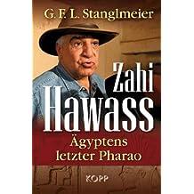 Zahi Hawass – Ägyptens letzter Pharao