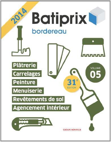 Batiprix vol 5 - Menuiserie agencement intérieure/Plâtrerie/Peinture/carrelage/sols par Groupe Moniteur