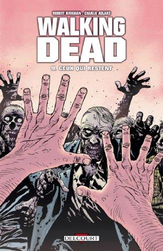 Walking Dead T09 : Ceux qui restent par Robert Kirkman