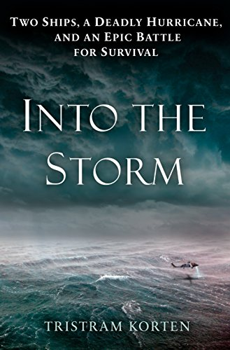Into the Storm: Two Ships, a Deadly Hurricane, and an Epic Battle for Survival (English Edition)