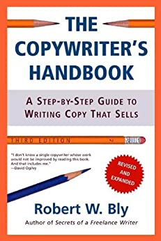 The Copywriter's Handbook: A Step-By-Step Guide To Writing Copy That Sells (English Edition) di [Bly, Robert W.]