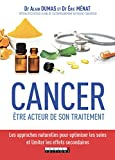Cancer, être acteur de son traitement : Les approches naturelles pour optimiser les soins et limiter les effets secondaires