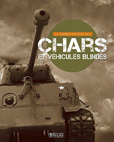 La Grande Histoire des chars et des véhicules blindés par Collectif