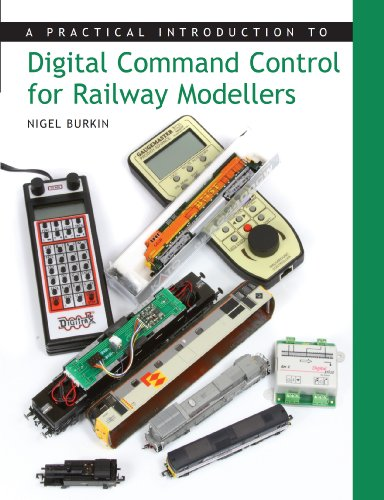 Practical Introduction to Digital Command Control for Railway Modellers (English Edition) por Nigel Burkin