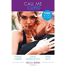 Call Me Cupid: The Guy to Be Seen With / The First Crush Is the Deepest / Too Close for Comfort (Mills & Boon By Request)