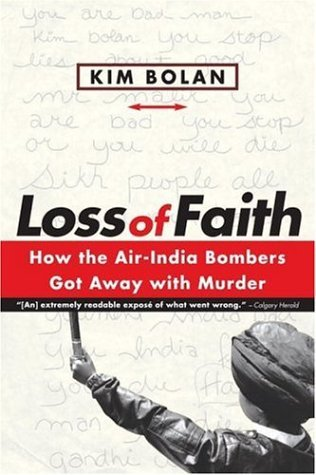 loss-of-faith-how-the-air-india-bombers-got-away-with-murder-by-kim-bolan-2006-08-01