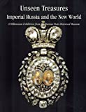 Title: Unseen Treasures Imperial Russia and the New World